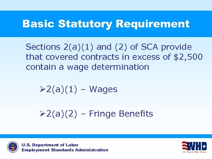 Basic Statutory Requirement Sections 2(a)(1) and (2) of SCA provide that covered contracts in