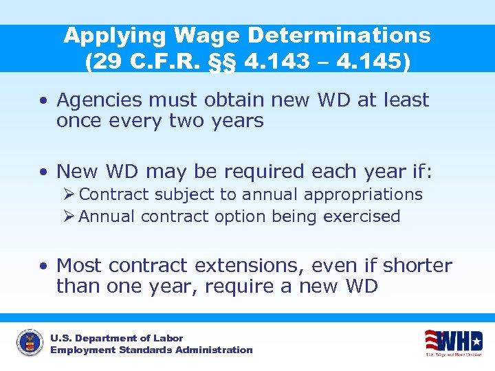 Applying Wage Determinations (29 C. F. R. §§ 4. 143 – 4. 145) •