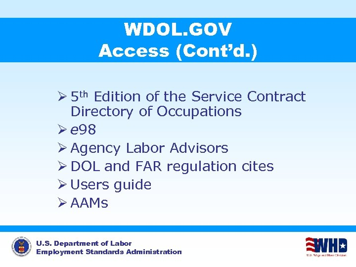WDOL. GOV Access (Cont'd. ) Ø 5 th Edition of the Service Contract Directory