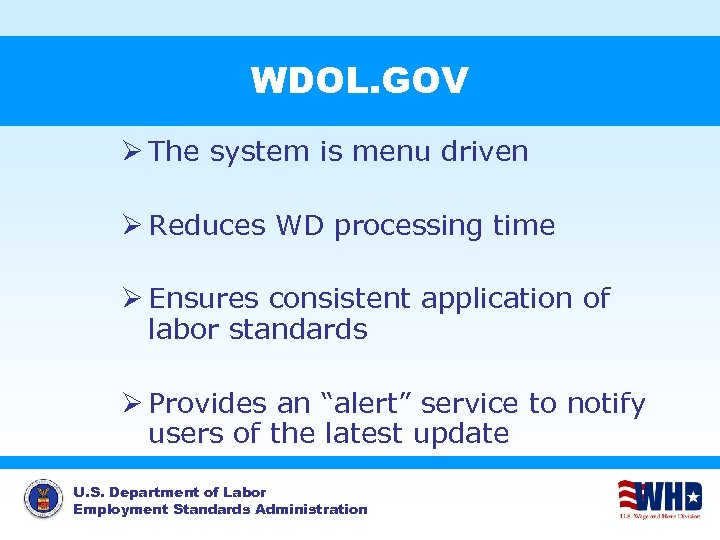 WDOL. GOV Ø The system is menu driven Ø Reduces WD processing time Ø
