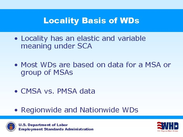 Locality Basis of WDs • Locality has an elastic and variable meaning under SCA