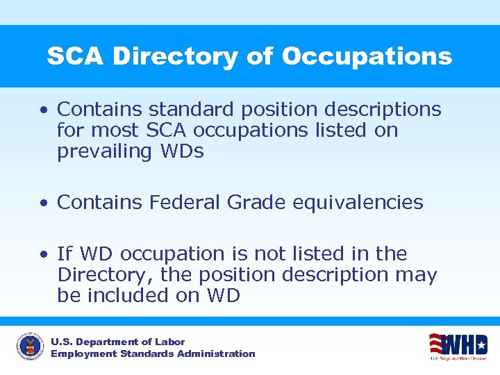 SCA Directory of Occupations • Contains standard position descriptions for most SCA occupations listed