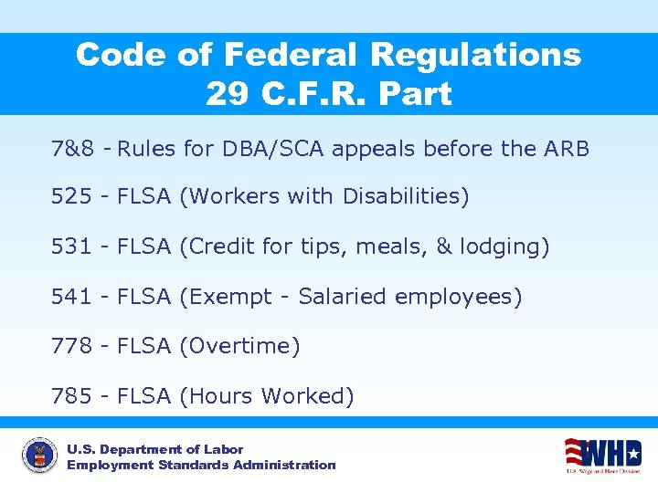 Code of Federal Regulations 29 C. F. R. Part 7&8 - Rules for DBA/SCA