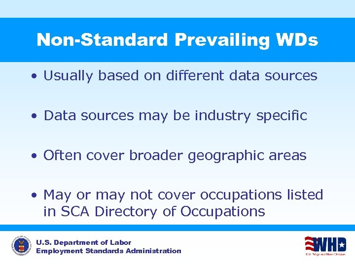 Non-Standard Prevailing WDs • Usually based on different data sources • Data sources may