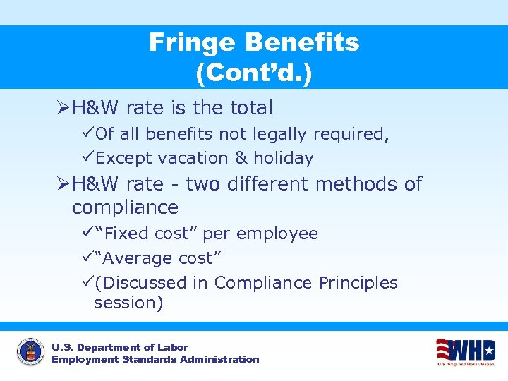 Fringe Benefits (Cont'd. ) ØH&W rate is the total üOf all benefits not legally