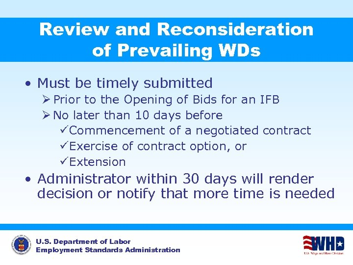 Review and Reconsideration of Prevailing WDs • Must be timely submitted Ø Prior to