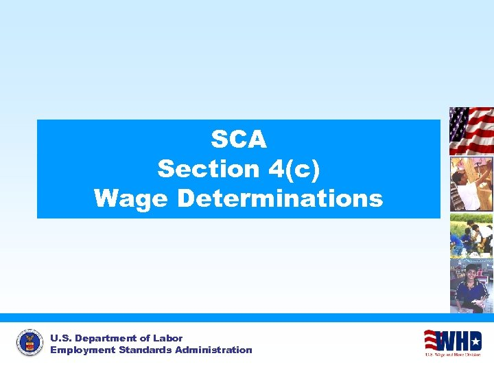 SCA Section 4(c) Wage Determinations U. S. Department of Labor Employment Standards Administration