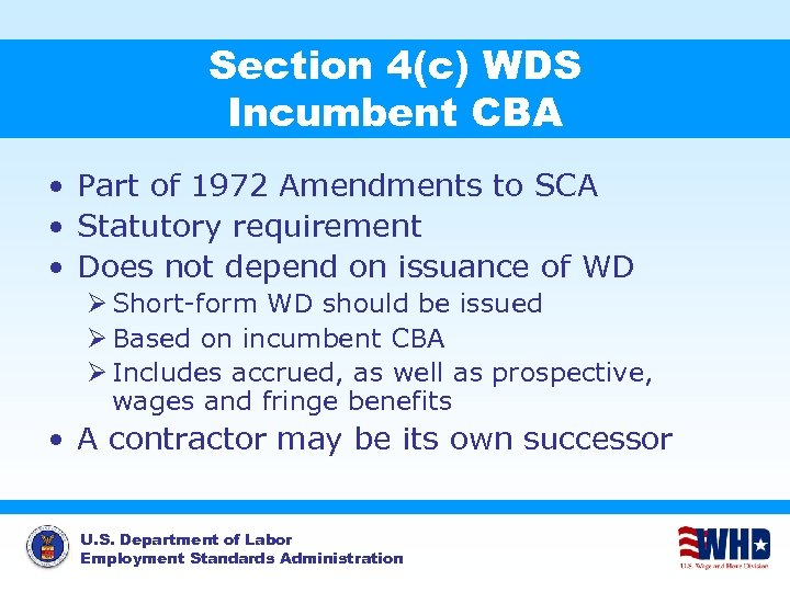 Section 4(c) WDS Incumbent CBA • Part of 1972 Amendments to SCA • Statutory
