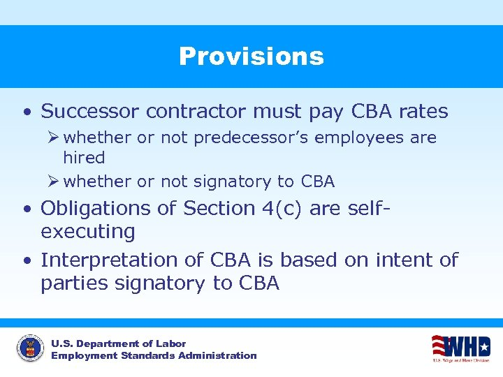 Provisions • Successor contractor must pay CBA rates Ø whether or not predecessor's employees