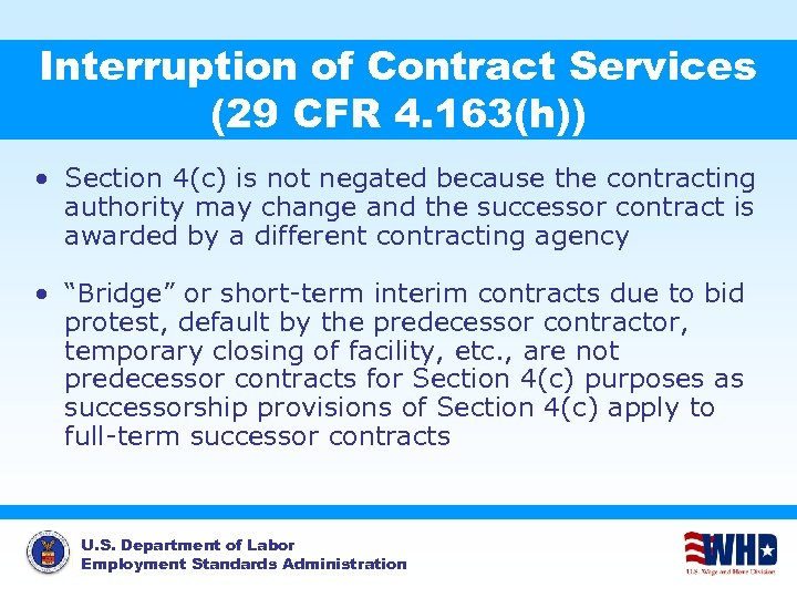 Interruption of Contract Services (29 CFR 4. 163(h)) • Section 4(c) is not negated