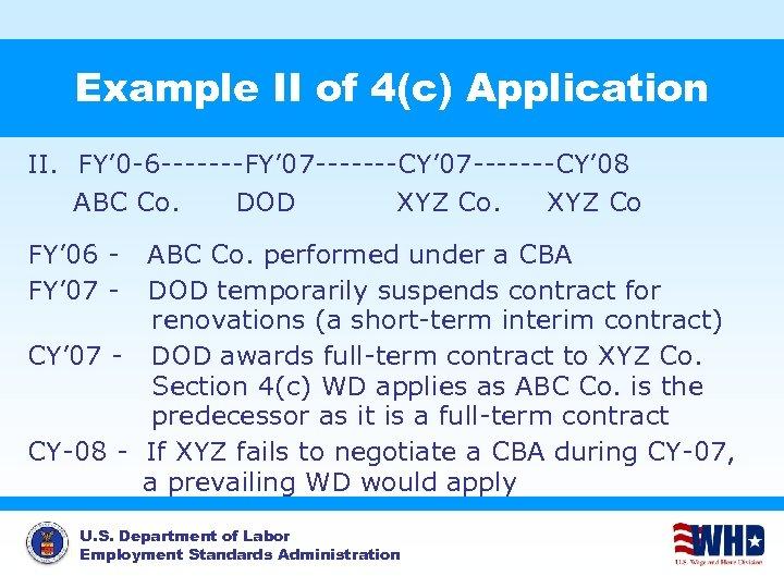 Example II of 4(c) Application II. FY' 0 -6 -------FY' 07 -------CY' 08 ABC