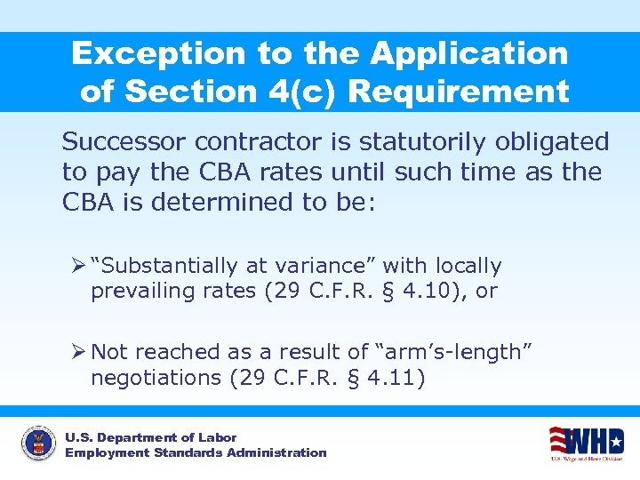 Exception to the Application of Section 4(c) Requirement Successor contractor is statutorily obligated to