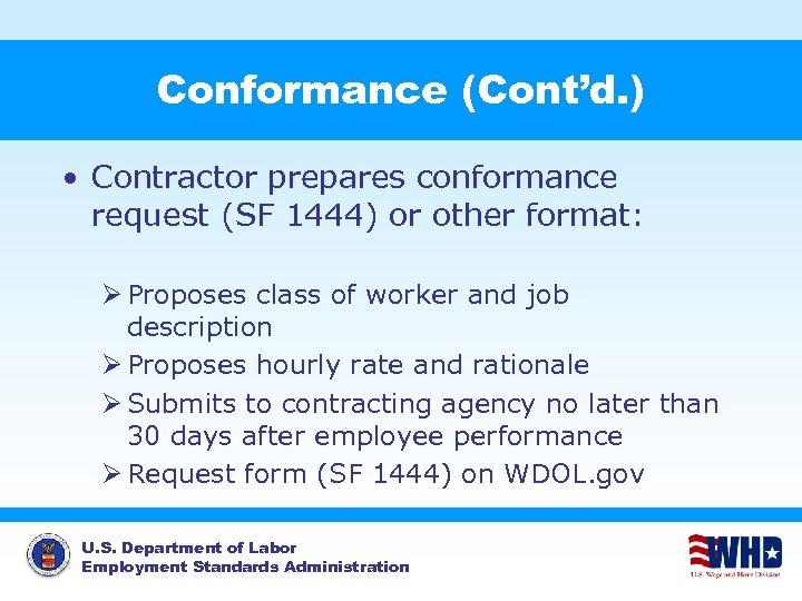 Conformance (Cont'd. ) • Contractor prepares conformance request (SF 1444) or other format: Ø