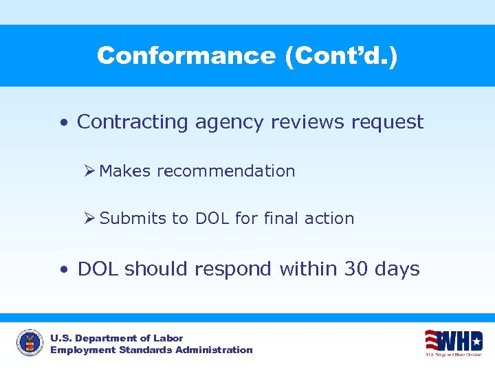 Conformance (Cont'd. ) • Contracting agency reviews request Ø Makes recommendation Ø Submits to