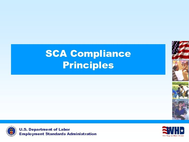 SCA Compliance Principles U. S. Department of Labor Employment Standards Administration