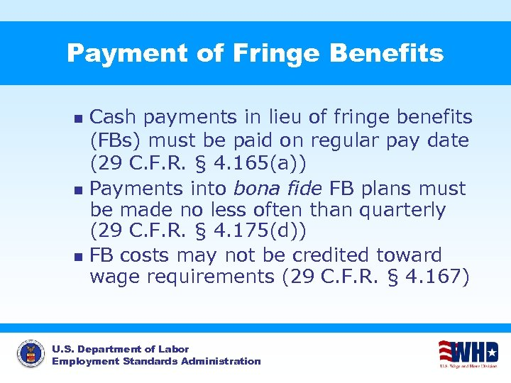 Payment of Fringe Benefits Cash payments in lieu of fringe benefits (FBs) must be