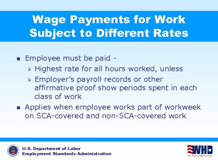 Wage Payments for Work Subject to Different Rates n n Employee must be paid