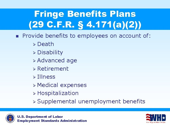 Fringe Benefits Plans (29 C. F. R. § 4. 171(a)(2)) n Provide benefits to