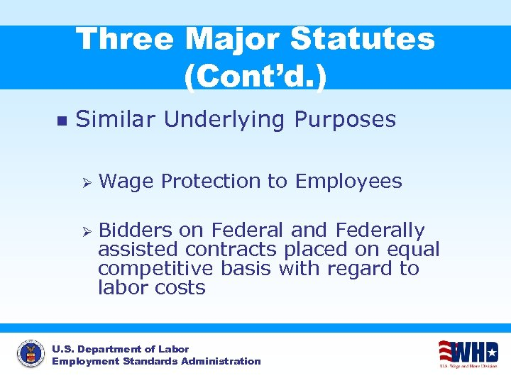 Three Major Statutes (Cont'd. ) n Similar Underlying Purposes Ø Ø Wage Protection to