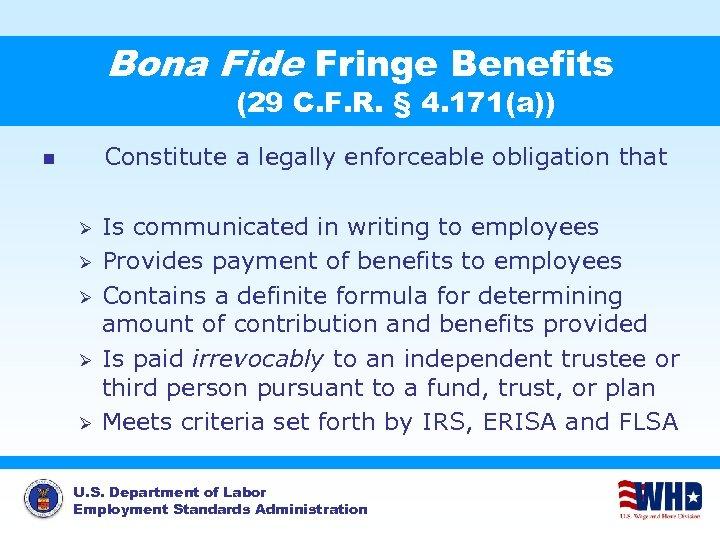 Bona Fide Fringe Benefits (29 C. F. R. § 4. 171(a)) Constitute a legally