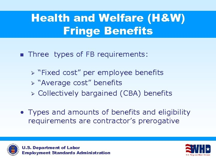 Health and Welfare (H&W) Fringe Benefits n Three types of FB requirements: Ø Ø