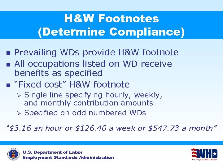 H&W Footnotes (Determine Compliance) n n n Prevailing WDs provide H&W footnote All occupations