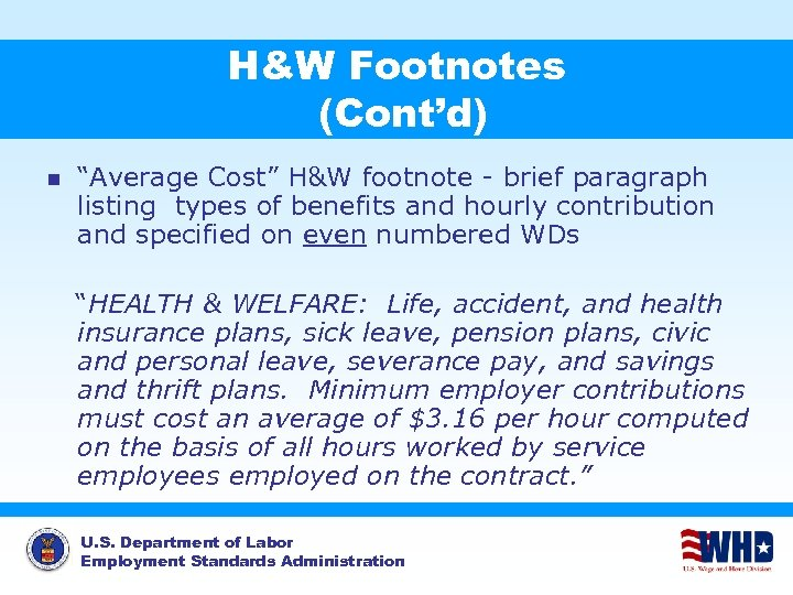 """H&W Footnotes (Cont'd) n """"Average Cost"""" H&W footnote - brief paragraph listing types of"""