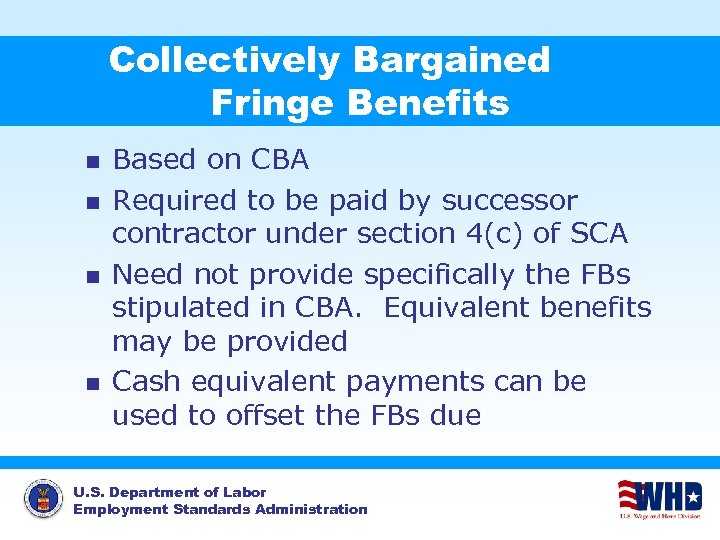 Collectively Bargained Fringe Benefits n n Based on CBA Required to be paid by