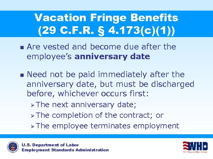 Vacation Fringe Benefits (29 C. F. R. § 4. 173(c)(1)) n n Are vested