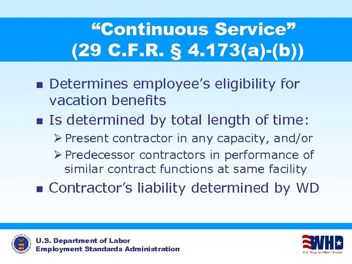 """""""Continuous Service"""" (29 C. F. R. § 4. 173(a)-(b)) n n Determines employee's eligibility"""