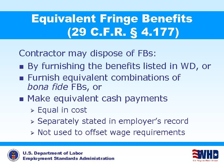 Equivalent Fringe Benefits (29 C. F. R. § 4. 177) Contractor may dispose of
