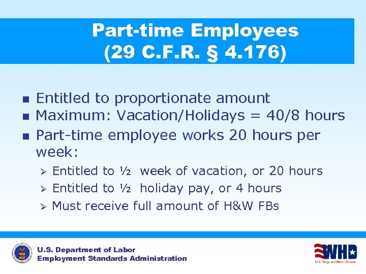 Part-time Employees (29 C. F. R. § 4. 176) n n n Entitled to