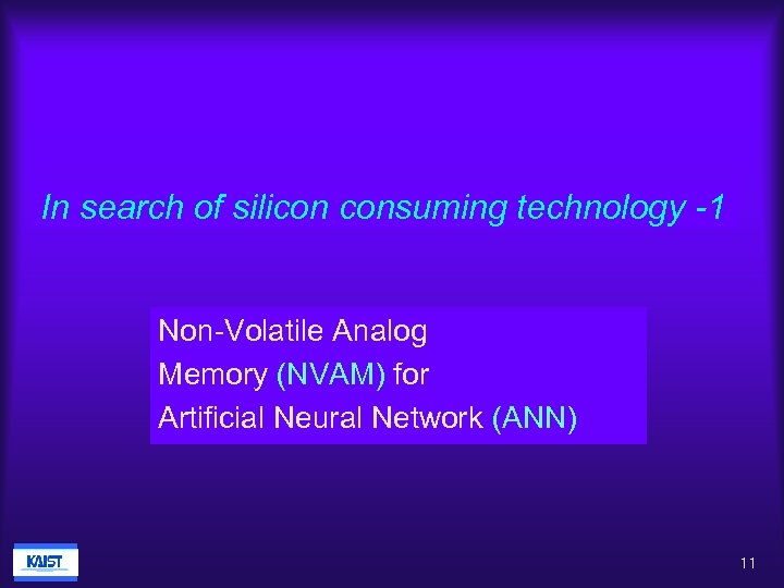 In search of silicon consuming technology -1 Non-Volatile Analog Memory (NVAM) for Artificial Neural