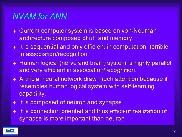 NVAM for ANN ¨ Current computer system is based on von-Neuman ¨ ¨ ¨