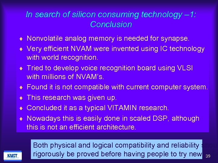In search of silicon consuming technology – 1: Conclusion ¨ Nonvolatile analog memory is