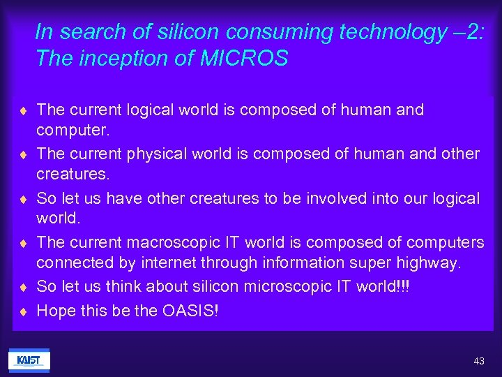 In search of silicon consuming technology – 2: The inception of MICROS ¨ The