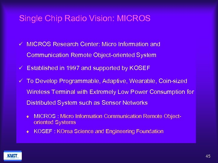 Single Chip Radio Vision: MICROS ü MICROS Research Center: Micro Information and Communication Remote