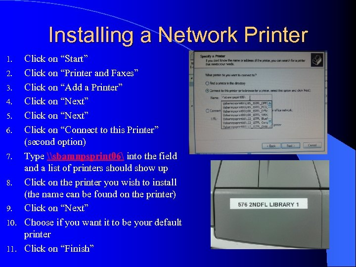 "Installing a Network Printer Click on ""Start"" 2. Click on ""Printer and Faxes"" 3."