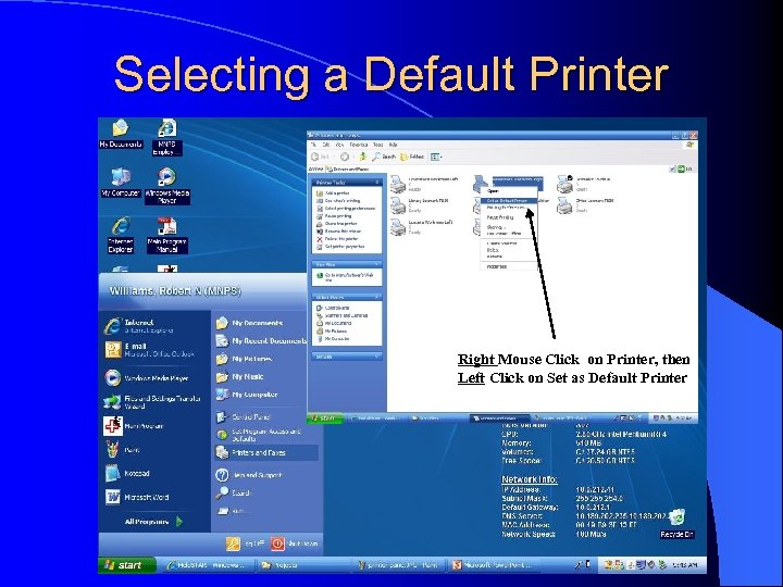 Selecting a Default Printer Right Mouse Click on Printer, then Left Click on Set