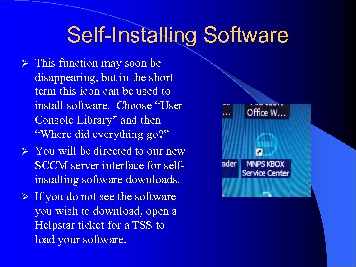 Self-Installing Software This function may soon be disappearing, but in the short term this