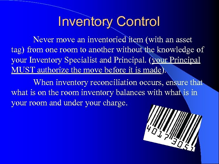 Inventory Contro. I Never move an inventoried item (with an asset tag) from one