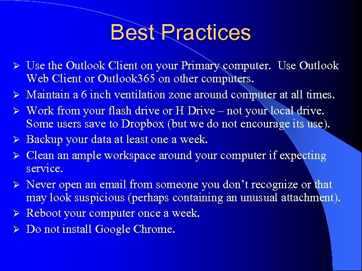 Best Practices Ø Ø Ø Ø Use the Outlook Client on your Primary computer.