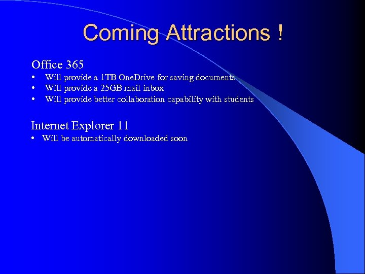 Coming Attractions ! Office 365 • • • Will provide a 1 TB One.
