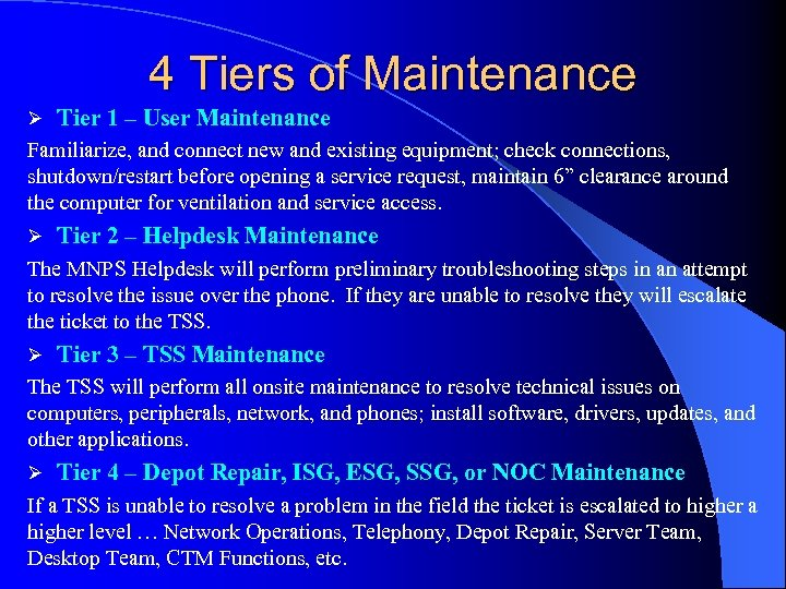 4 Tiers of Maintenance Ø Tier 1 – User Maintenance Familiarize, and connect new