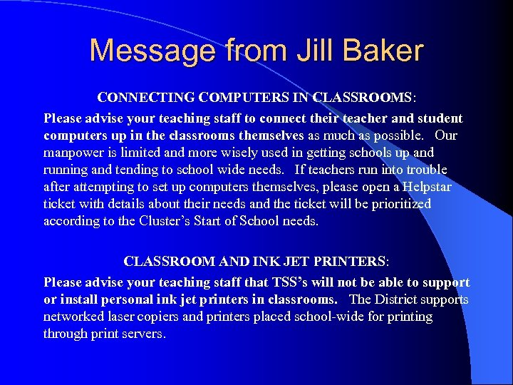 Message from Jill Baker CONNECTING COMPUTERS IN CLASSROOMS: Please advise your teaching staff to
