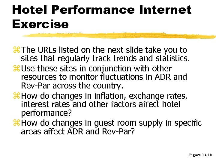 Hotel Performance Internet Exercise z The URLs listed on the next slide take you