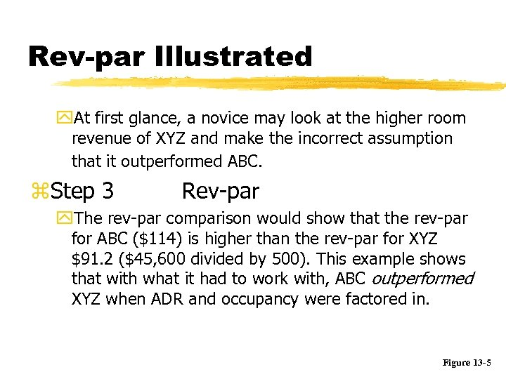 Rev-par Illustrated y. At first glance, a novice may look at the higher room