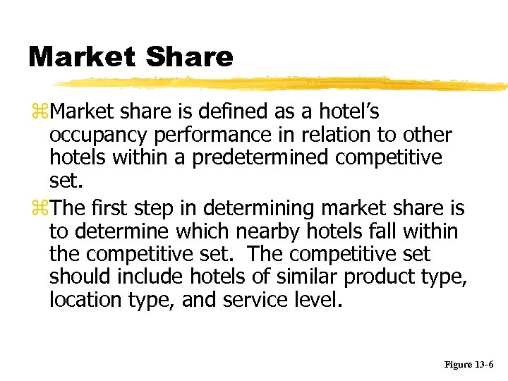 Market Share z. Market share is defined as a hotel's occupancy performance in relation
