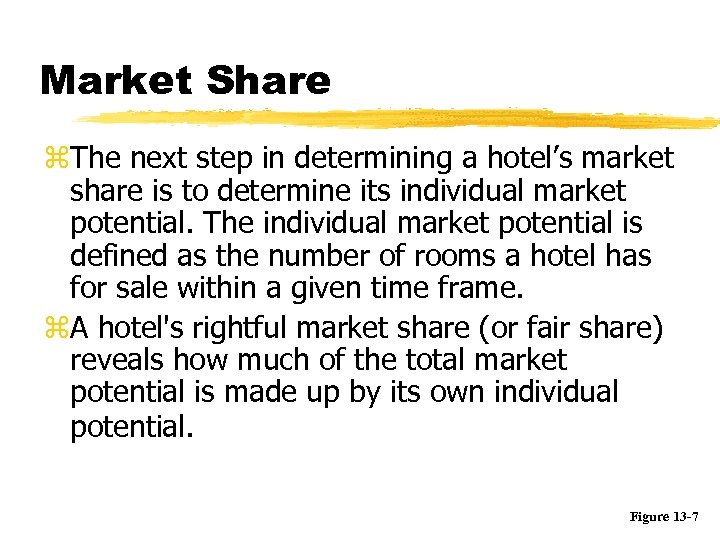Market Share z. The next step in determining a hotel's market share is to