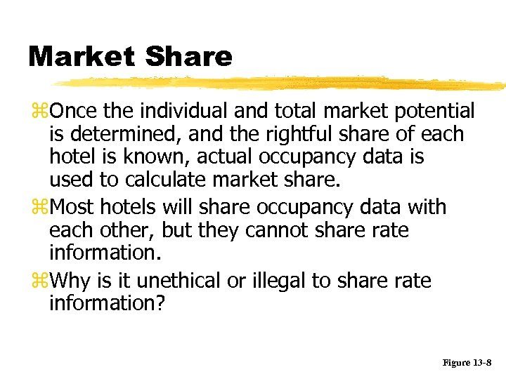 Market Share z. Once the individual and total market potential is determined, and the